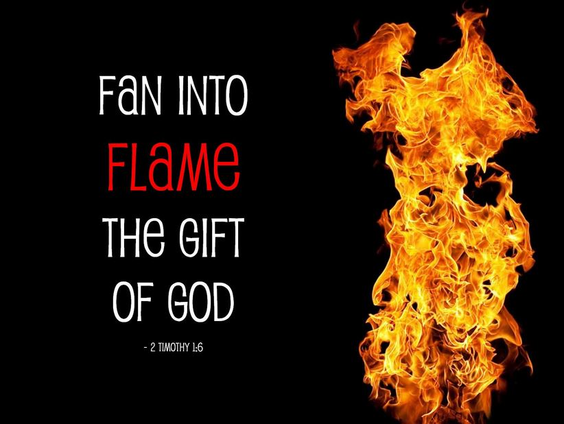 How to fan into flame the gift of god which is in you 2 timothy 1 how to fan into flame the gift of god which is in you 2 timothy 16 7 negle Image collections